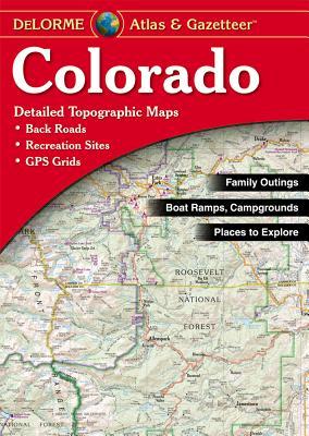 Colorado Atlas and Gazetteer By Delorme (EDT)